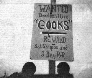 Hand-made sign, Gooks wanted dead or alive