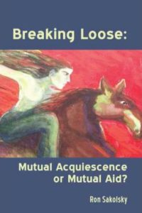 Cover image, breaking loose: Mutual acquiescence or Mutual aid? by Ron Sakolsky