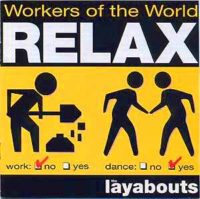 image, Layabouts album cover, Workers of the World, Relax!