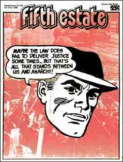 "Cover image, Issue 296, January 29, 1979 - Fifth Estate Magazine. Cartoon shows Dick Tracey, with speech balloon, ""Maybe the law does fail to deliver justice sometimes... But that's all that stands between us and ANARCHY!"""