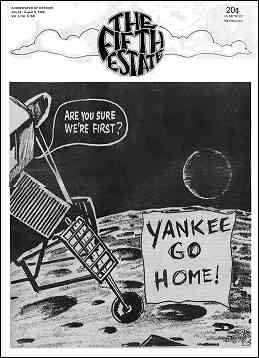 "Cover image, Issue 84, July 24-August 6, 1969. Cartoon shows a moon landing being greeted with a hand-lettered sign, ""Yankee go home!"""
