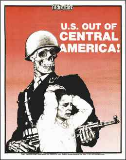 """Poster image shows a U.S. soldier with skull instead of a face, holding an automatic firearm. In the foreground a boy os shown with hands on head. Headline reads """"U.S. Out of Central America."""""""