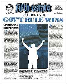 "Cover image, Issue 318, Fall, 1984. Features front-page story, ""Criminals & Anarchists."" Headline reads ""Election Over, Gov't Rules."""