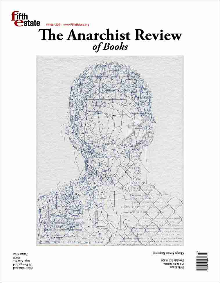 "Cover image, Issue 408, Winter, 2021, Anarchist Review of Books. Features ""Is she guilty because she ran"" by Ben Durham, ink and graphite portrait on handmade paper and steel chain-link fence"