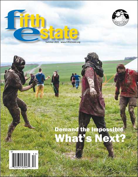 "Cover image, Issue 409, Summer, 2021. Headline reads, ""Demand the impossible; WHAT'S NEXT? Photo shows German forest defenders at leisure in a country setting. See story on page 5"