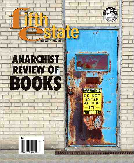Cover image, Issue 410, Fall, 2021. Features a photo of a rusting blue door in a gray brick wall. A sign on the door reads Do Not Enter without Eye Protection. Headline reads Anarchist Review of Books